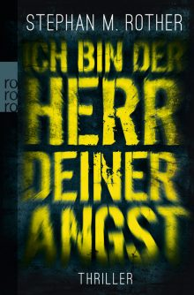 Ich bin der Herr deiner Angst Stephan M. Rother Cover