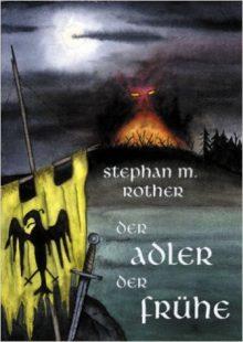 Der Adler der Frühe Stephan M. Rother Cover