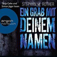 Ein Grab mit deinem Namen Stephan M. Rother Hörbuch Cover