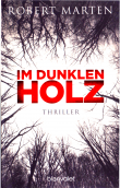 Im dunklen Holz Robert Marten Stephan M. Rother Cover